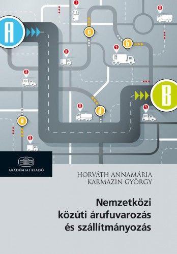 Nemzetközi közúti árufuvarozás és szállitmányozás