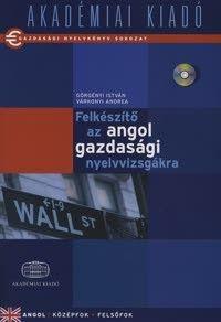 Felkészítő az angol gazdasági nyelvvizsgákra + CD