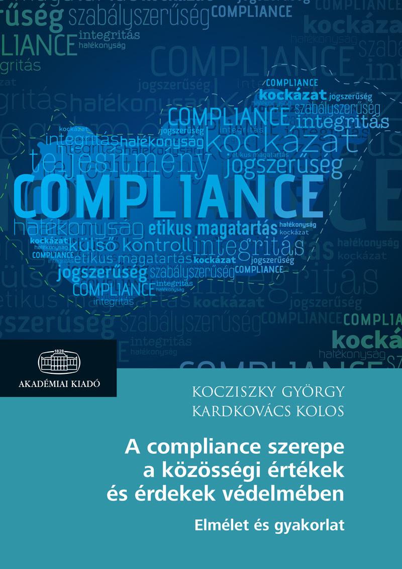 A compliance szerepe a közösségi értékek és érdekek védelmében