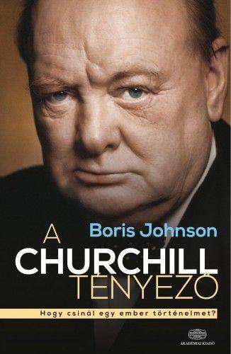 A Churchill tényező - Hogy csinál egy ember történelmet?