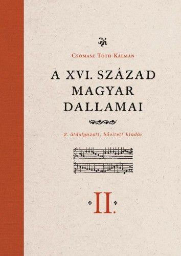 A XVI. század magyar dallamai I-II.