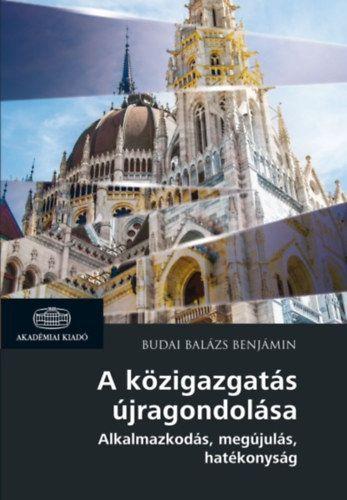 A közigazgatás újragondolása - Alkalmazkodás, megújulás, hatékonyság - Budai Balázs Benjámin pdf epub