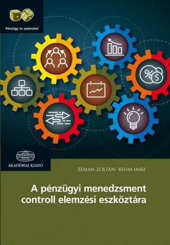 A pénzügyi menedzsment controll elemzési eszköztára - Zéman Zoltán pdf epub