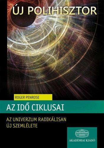 Roger Penrose - Az idő ciklusai