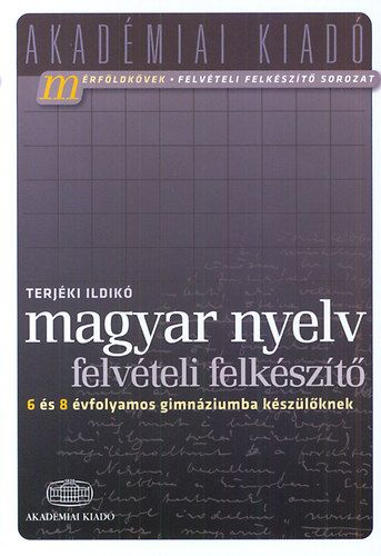 Magyar nyelv felvételi felkészítő 6 és 8 évfolyamos gimnáziumba készülőknek