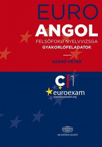 Euro Angol felsőfokú nyelvvizsga gyakorlófeladatok