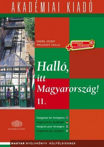Halló, itt Magyarország! - 2. kötet - letölthető hanganyaggal (virtuális melléklettel) - Magyar nyelvkönyv külföldieknek