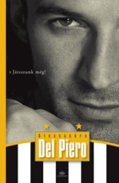 Alessandro Del Piero - Játsszunk még!