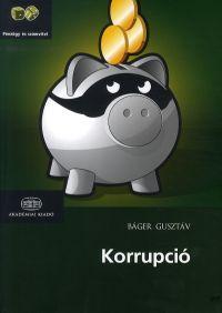 Korrupció - Báger Gusztáv |