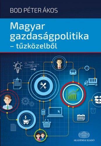 Magyar gazdaságpolitika - tűzközelből