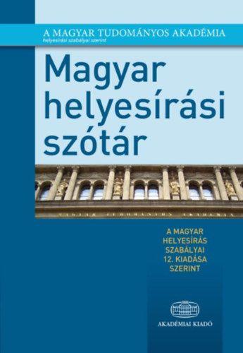 Magyar helyesírási szótár - A magyar helyesírás szabályai 12. kiadása szerint - Deme László |