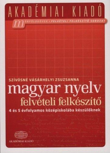 Magyar nyelv felvételi felkészítő 4 és 5 évfolyamos középiskolába készülőknek -  pdf epub