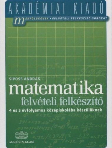 Matematika felvételi felkészítő 4 és 5 évfolyamos középiskolába készülőknek