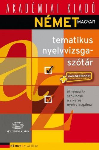 Német-magyar tematikus nyelvvizsga szótár