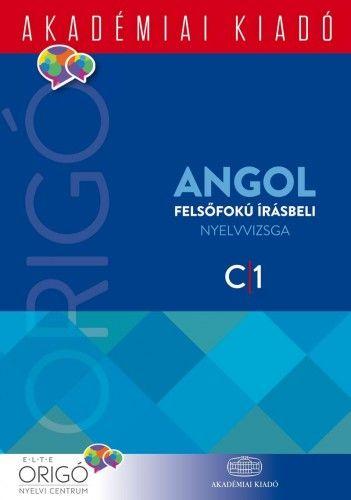Origó - Angol felsőfokú írásbeli nyelvvizsga 2017 - C1 -  pdf epub