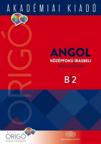 Origó - Angol középfokú írásbeli nyelvvizsga 2017 - Kovács Éva |