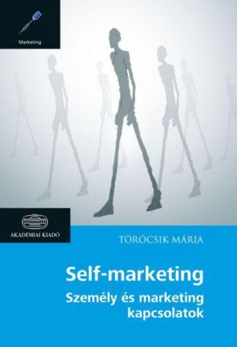 Self-marketing - Személy és marketing kapcsolatok - Törőcsik Mária |