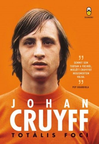 Totális foci - Önéletrajz - Johan Cruyff |