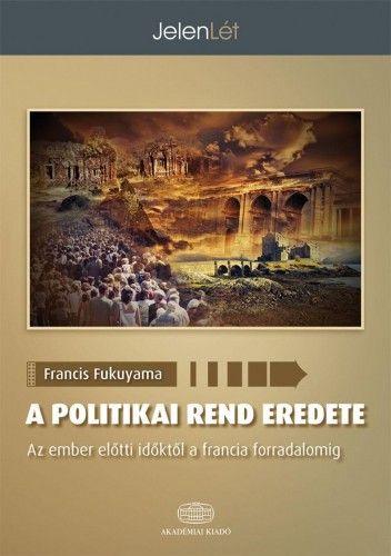A politikai rend eredete - Francis Fukuyama pdf epub
