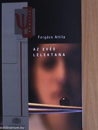 Az evés lélektana - Forgács Attila pdf epub