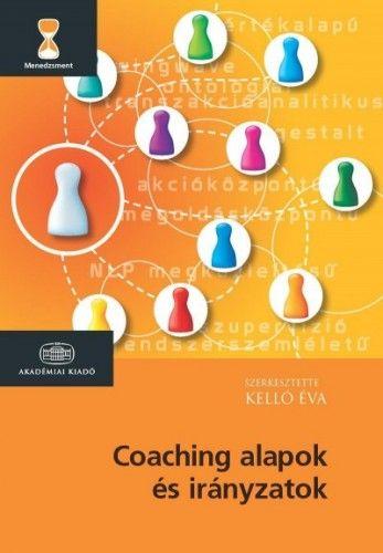 Coaching alapok és irányzatok - Kelló Éva pdf epub