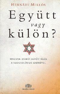Együtt vagy külön? - Magyar-zsidó együttélés a szociológus szemével