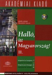 Halló, itt Magyarország! II. (CD melléklettel) - Magyar nyelvkönyv külföldieknek