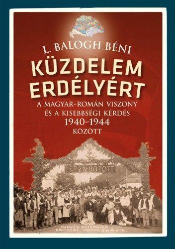 Küzdelem Erdélyért - L. Balogh Béni pdf epub