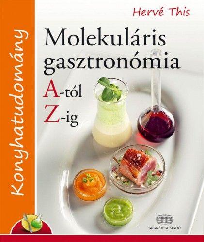 Molekuláris gasztronómia A-tól Z-ig