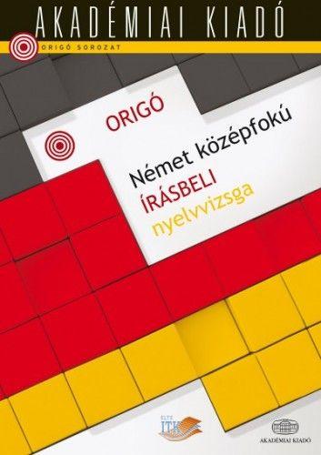 Origó - Német középfokú írásbeli nyelvvizsga