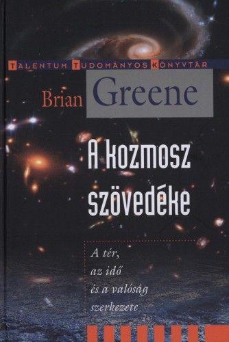 A kozmosz szövedéke - Brian Greene |