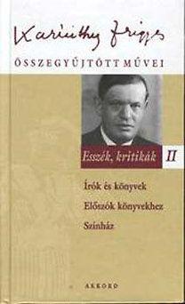 Karinthy Frigyes összegyűjtött művei - Esszék, kritikák II.