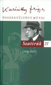Karinthy Frigyes összegyűjtött művei - Szatírák IV.
