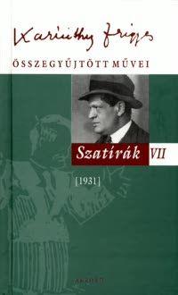 Karinthy Frigyes összegyűjtött művei - Szatírák VII