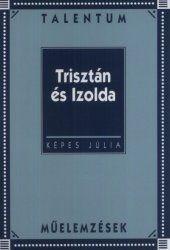 Trisztán és Izolda - KÉPES JÚLIA |