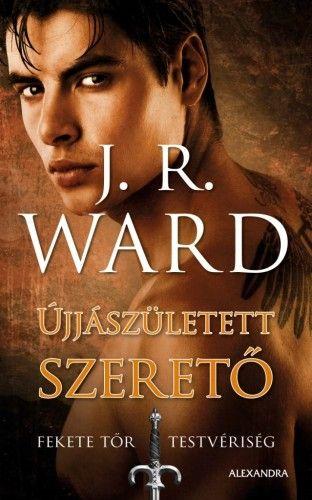 Újjászületett szerető - J. R. Ward |