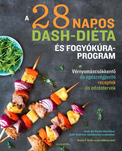 A 28 napos DASH-diéta és fogyókúra program - Vérnyomáscsökkentő és egészségjavító receptek és edzéstervek