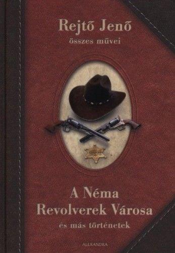 A Néma Revolverek Városa és más történetek - Rejtő Jenő pdf epub