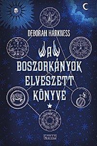 A boszorkányok elveszett könyve - Deborah Harkness |