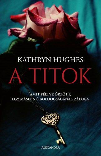 A titok - Kathryn Hughes pdf epub