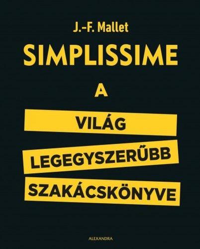 Simplissime - A világ legegyszerűbb szakácskönyve - J.-F. Mallet |