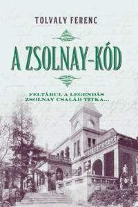 A Zsolnay-kód - Tolvaly Ferenc |