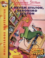A nevem Stilton, Geronimo Stilton - Geronimo Stilton pdf epub