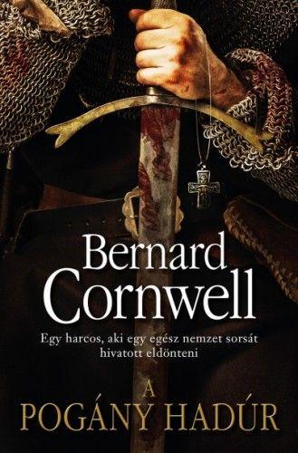 A pogány hadúr - Bernard Cornwell |