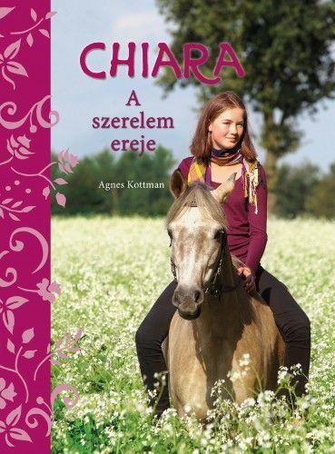 Chiara – A szerelem ereje - Agnes Kottmann pdf epub