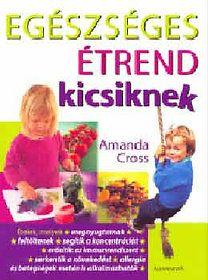Egészséges étrend kicsiknek - Amanda Cross pdf epub