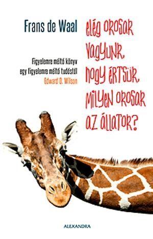Elég okosak vagyunk, hogy értsük, milyen okosak az állatok? - Frans de Waal pdf epub