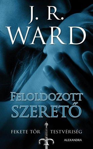 Feloldozott Szerető - J. R. Ward |