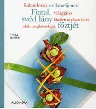 Fiatal, világjáró, svéd lány kísérleti nyulakat keres, akik megkóstolnák főztjét - Viveka Sandklef pdf epub