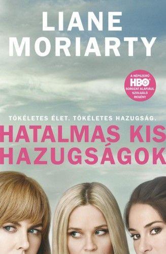 Hatalmas kis hazugságok - Liane Moriarty |
